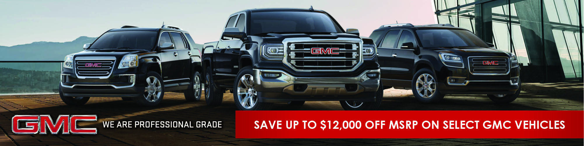 Save Up to $12,000 off MSRP on Select GMC Vehicles