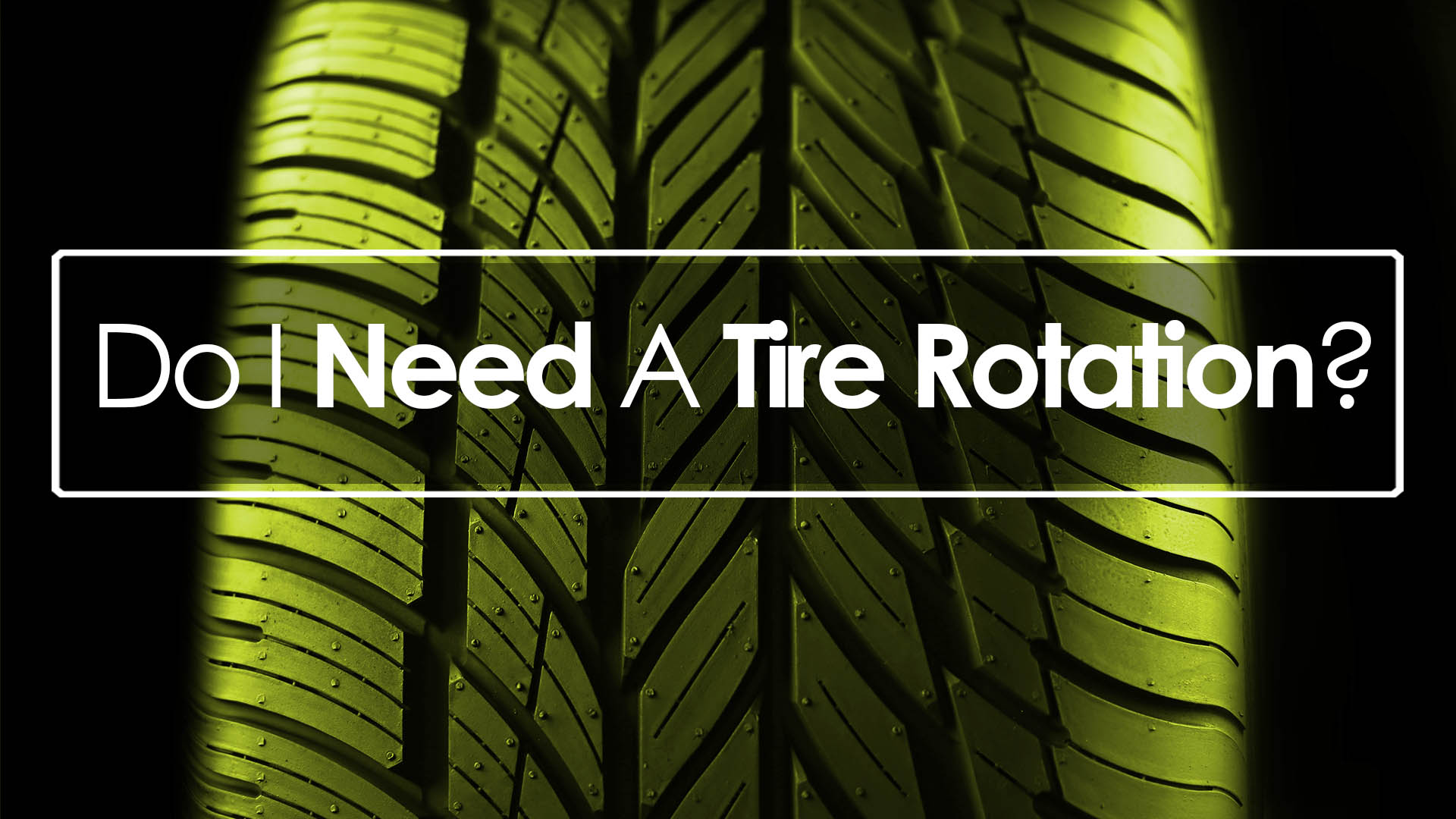 Do I need a Tire Rotation